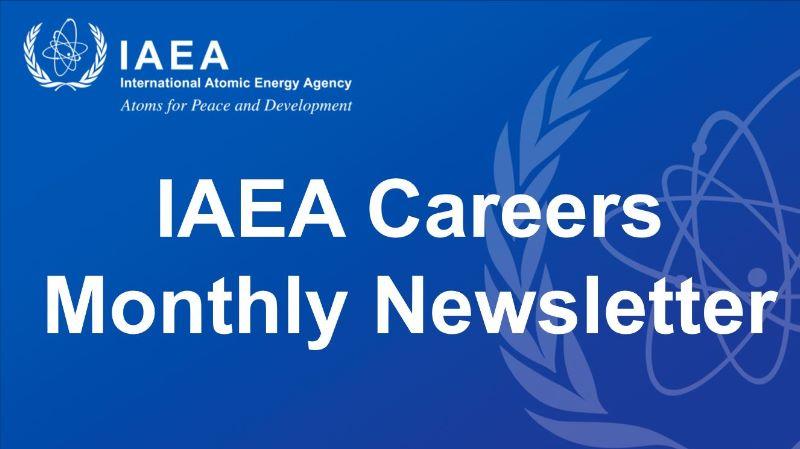 IAEA Careers Monthly Newsletter